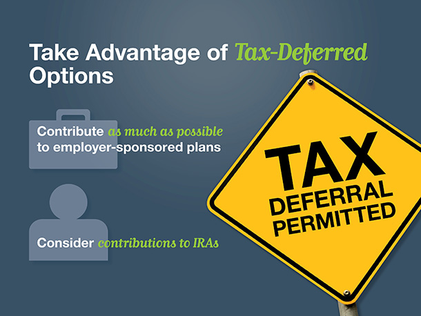 Take Advantage of tax-Deferred Options